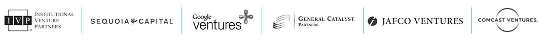 IVP, Sequoia Capital, Google Ventures, General Catalyst, Jafco Ventures, Comcast Ventures